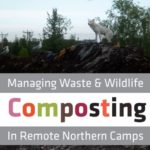 Composting in Remote Northern Camps